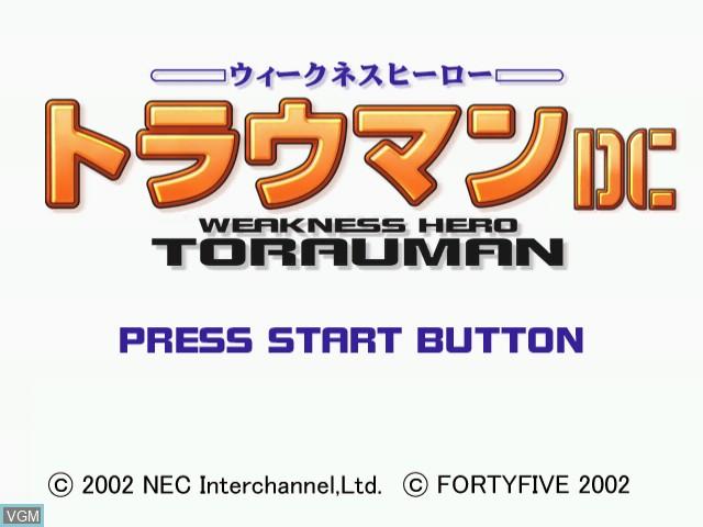 Image de l'ecran titre du jeu Weakness Hero Torauman sur Sega Dreamcast