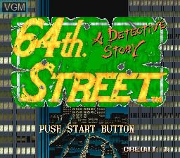 Image de l'ecran titre du jeu 64th. Street - A Detective Story sur MAME