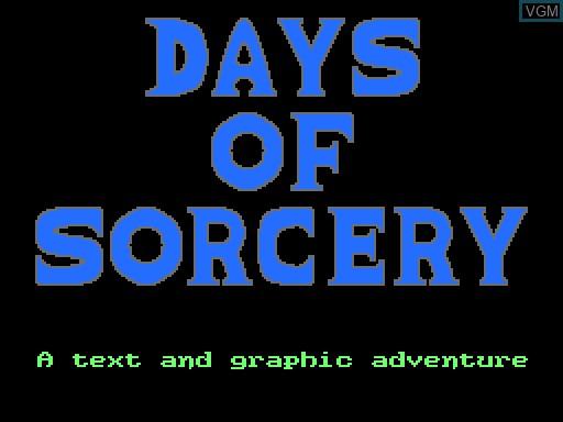 Image de l'ecran titre du jeu Days of Sorcery sur MGT Sam Coupé