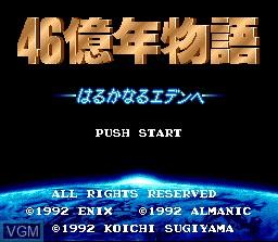 Image de l'ecran titre du jeu 46 Okunen Monogatari - Harukanaru Eden he sur Nintendo Super NES